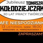 13 listopada: Jubileusz Tomasza Kołodziejczaka