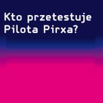 27 listopada: KTO PRZETESTUJE PILOTA PIRXA?