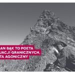 Bąk: Noc przynosi oczyszczenie i otwiera na światło… – z Wojciechem Kudybą rozmawia Jacek Podgórski
