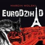19 lutego: MARCIN WOLSKI – Eurodżihad. Spotkanie autorskie