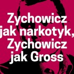 Michał Przeperski : Zychowicz jak narkotyk, Zychowicz jak Gross