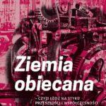 Ziemia obiecana – czyli Łódź na styku przeszłości i współczesności